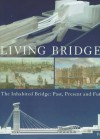 Living Bridges: The Inhabited Bridge: Past, Present and Future - Peter Murray