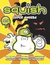 Squish #1: Super Amoeba - Jennifer L. Holm, Matt Holm