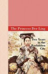 Two Years in the Forbidden City - The Princess Der Ling