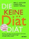 Die Keine Diät Diät - Ben C. Fletcher, Karen Pine, Danny Penman, Anja Schünemann, Michael Windgassen