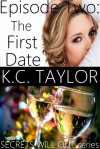 Episode Two: The First Date - K.C. Taylor