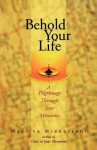 Behold Your Life - Macrina Wiederkehr