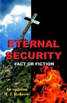 Eternal Security Fact or Fiction - M. Roberts