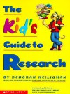 The Kid's Guide to Research - Deborah Heiligman, David Cain
