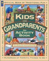 Kids and Grandparents: An Activity Book - Ann Love, Jane Drake