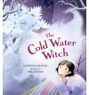 The Cold Water Witch - Yannick Murphy, Tom Lintern