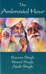 The Ambrosial Hour - Sawan Singh, Kirpal Singh, Ajaib Singh