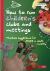 How to Run Children's Clubs and Meetings - Steven Walker