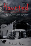 Haunted: Stories of Spirits, Scoundrels, Legends, Lore and Ghosts in the Rialto Theater and Downtown El Dorado - Richard Mason