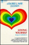 Loving Yourself - Louise L. Hay