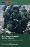 New Security Issues in Northern Europe: The Nordic and Baltic States and the Esdp - Clive Archer