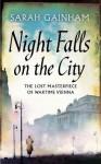 Night Falls on the City: The Lost Masterpiece of Wartime Vienna - Sarah Gainham