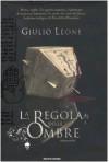 La regola delle ombre - Giulio Leoni
