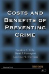 Costs and Benefits of Preventing Crime - Brandon C. Welsh, David P. Farrington, Lawrence Sherman