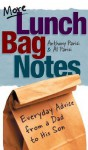 More Lunch Bag Notes: Everyday Advice from a Dad to his Son - Anthony Parisi, Al Parisi