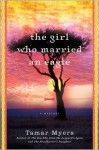 The Girl Who Married an Eagle: A Mystery - Tamar Myers