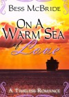 On A Warm Sea Of Love - Bess McBride