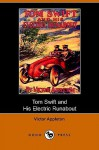Tom Swift and His Electric Runabout, or, the Speediest Car on the Road - Victor Appleton