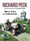 Here Lies the Librarian (eBook) - Richard Peck