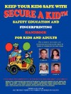 Secure a Kid: Safety Education and Fingerprinting Handbook for Kids and Adults - Pamela Wilson