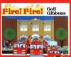Fire! Fire! - Gail Gibbons