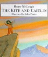 The Kite And Caitlin - Roger McGough, John Prater