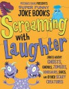 Screaming with Laughter: Jokes about Ghosts, Ghouls, Zombies, Dinosaurs, Bugs, and Other Scary Creatures - Michael Dahl, Brandon Reibeling