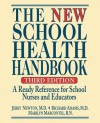 The New School Health Handbook: A Ready Reference for School Nurses and Educators - Jerry Newton, Richard Adams, Marilyn Marcontel