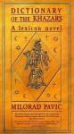 Dictionary of the Khazars: A Lexicon Novel in 100,000 Words - Milorad Pavić