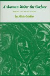 A Woman Under the Surface: Poems and Prose Poems - Alicia Suskin Ostriker
