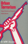 Urban Terrorism: Theory, Practice & Response - Anthony Burton
