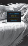 Act of Passion - Georges Simenon, Roger Ebert, Louise Varèse