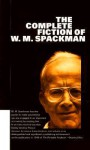 The Complete Fiction of W. M. Spackman - William Mode Spackman, Steven Moore