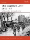 Siegfried Line 1944-45: Battles on the German Frontier (Campaign) - Steven Zaloga, Steve Noon