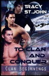 To Clan and Conquer: 1 (Clan Beginnings) - Tracy St. John