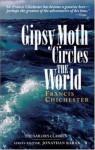 Gipsy Moth Circles the World - Francis Chichester, Jonathan Raban