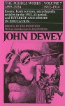 The Middle Works of John Dewey, Volume 7, 1899 - 1924: Essays on Philosophy and Psychology, 1912-1914 - John Dewey, Ralph Ross, Jo Ann Boydston