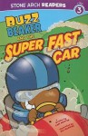 Buzz Beaker and the Super Fast Car (Stone Arch Readers - Level 3 (Quality))) - Cari Meister, Bill McGuire