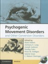 Psychogenic Movement Disorders and Other Conversion Disorders [With CDROM] - Valerie Voon, Anthony Lang, Joseph Jankovic, Stanley Fahn, Peter Halligan, Robert Cloninger