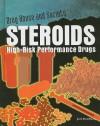 Steroids: High-Risk Performance Drugs - Jeri Freedman
