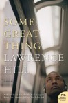 Some Great Thing - Lawrence Hill