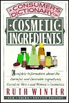 A Consumer's Cosmetic Ingredients - Ruth Winter