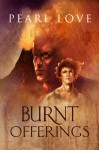 Burnt Offerings - Pearl Love
