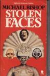 Stolen Faces - Michael Bishop