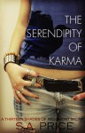 The Serendipity of Karma - S.A. Price, Stella Price, Audra Price