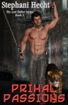 Primal Passions - Stephani Hecht