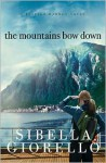 The Mountains Bow Down - Sibella Giorello