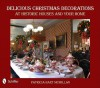 Delicious Christmas Decorations at Historic Houses and Your Home - Patricia Hart McMillan