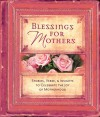 Blessings for Mothers: Stories, Verse & Insights to Celebrate the Joy of Motherhood - Regal Books