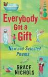 Everybody Got a Gift - Grace Nichols